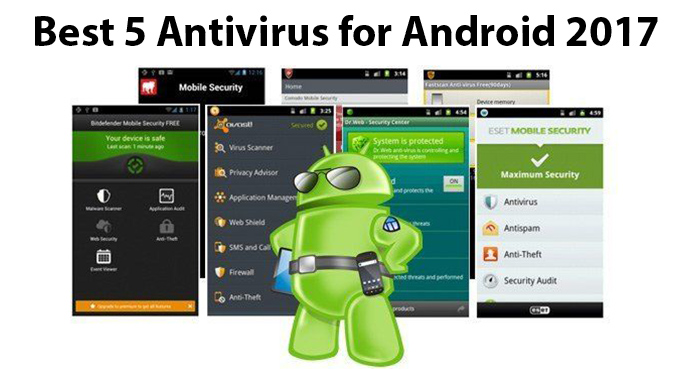 Best 5 Antivirus for Android 2017
